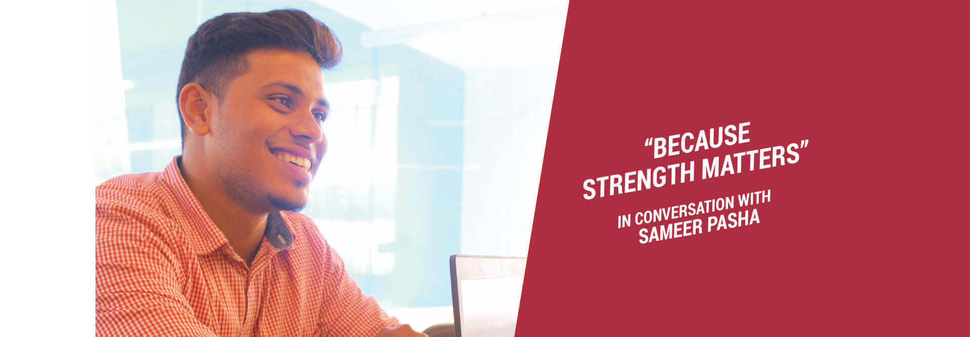 Why Strength Matters? In Conversation with Sameer Pasha