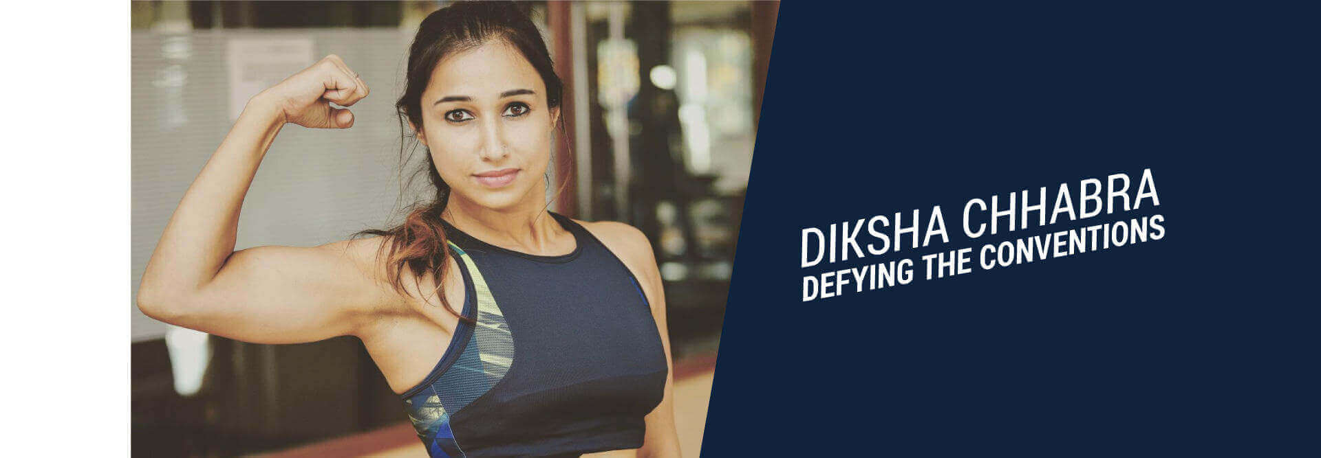 Diksha Chhabra - Defying the Conventions