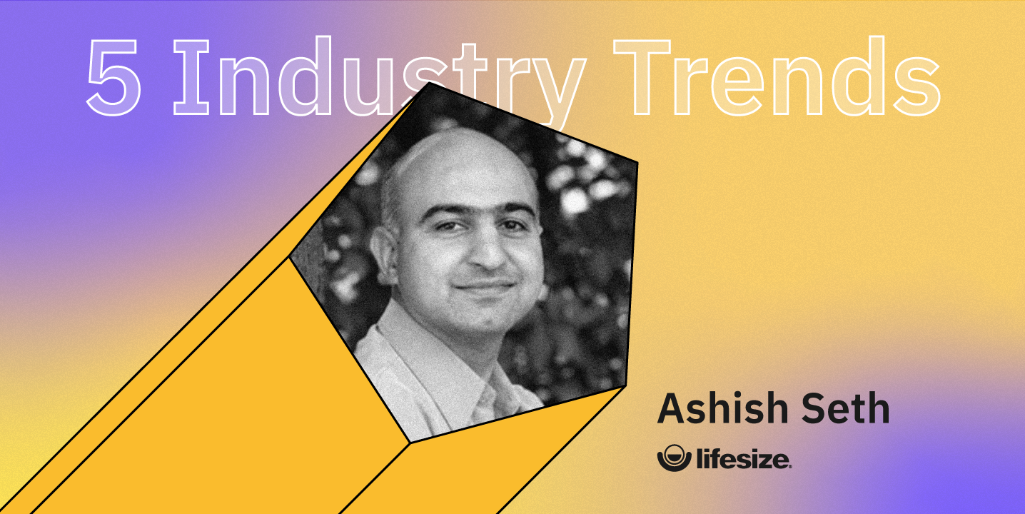 Ashish Seth, Chief Product Officer at CCaaS Lifesize, a cloud communications software offering contact center and video meeting solutions for businesses, shares his insights on the post pandemic industry trends that contact centers are adopting.