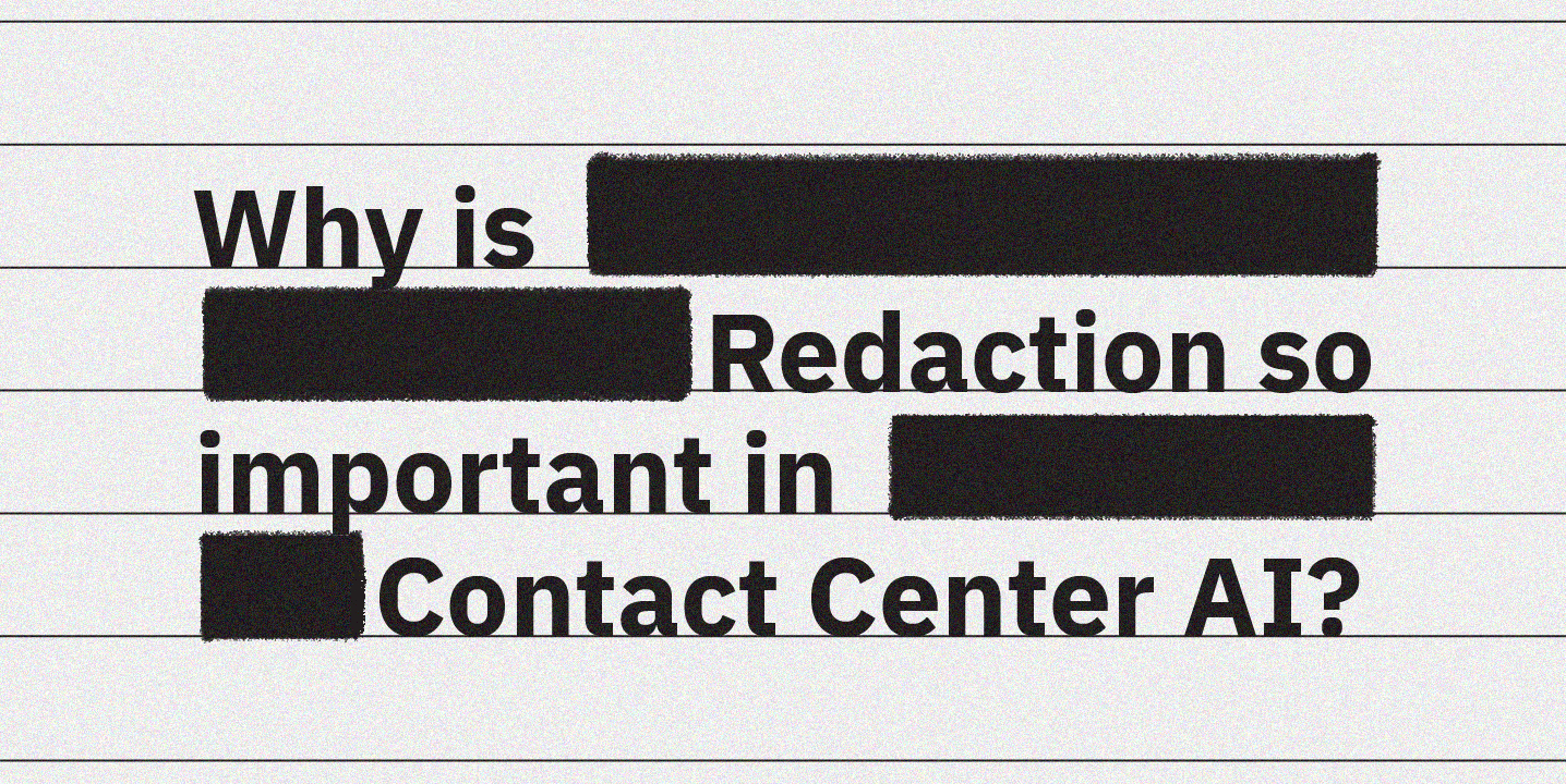 In this blog we deep dive into everything related to redaction: what is it, why is it important, how can technology reduce manual error and other aspects like selective redaction, financial impact on contact centers, etc.
