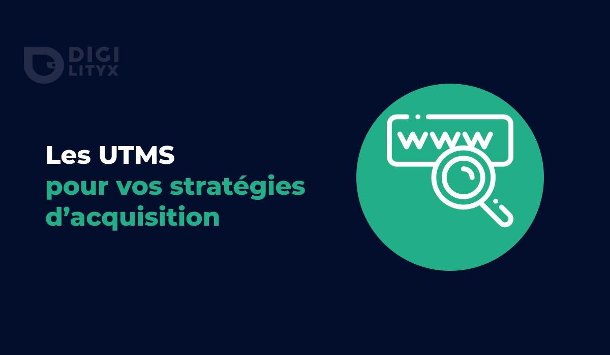 Les UTMs : un hack simple pour vos stratégies d'acquisition