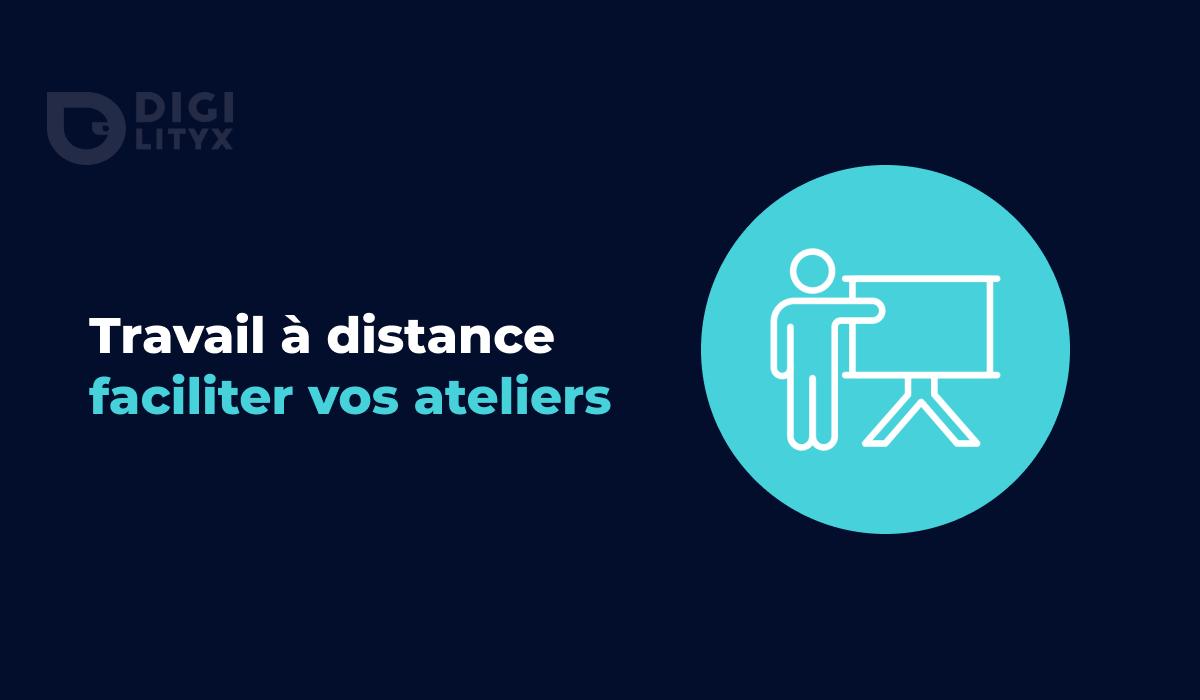 Travail à distance / Remote : comment bien faciliter vos ateliers / workshops ? Remotyx 2