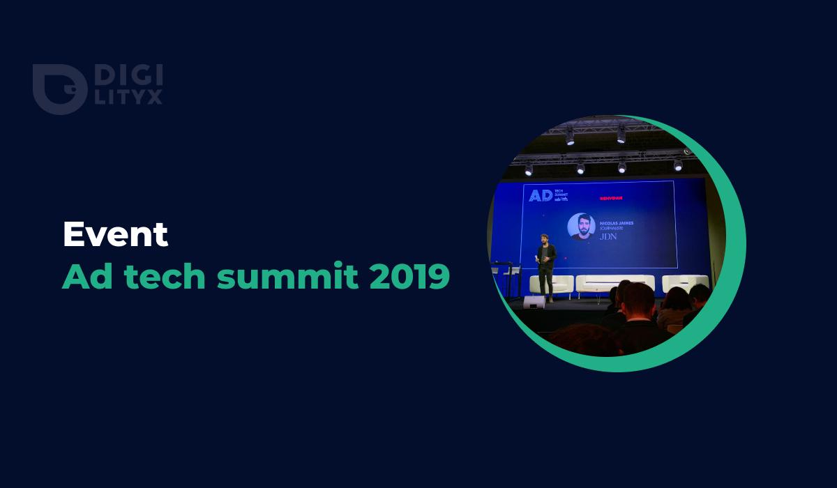 Digilityx était à l'ad tech summit 2019, notre résumé de la journée en 5 points !