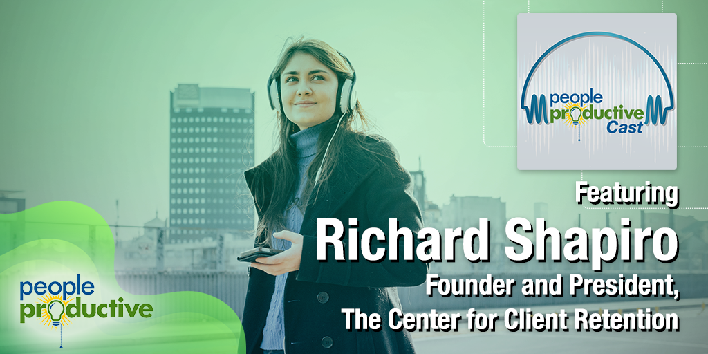 Richard Shapiro: The Science and Soul of Repeat Business and Enduring Relationships.