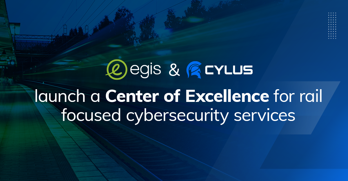 Egis and Cylus Partner to launch a Center of Excellence, for rail cybersecurity services