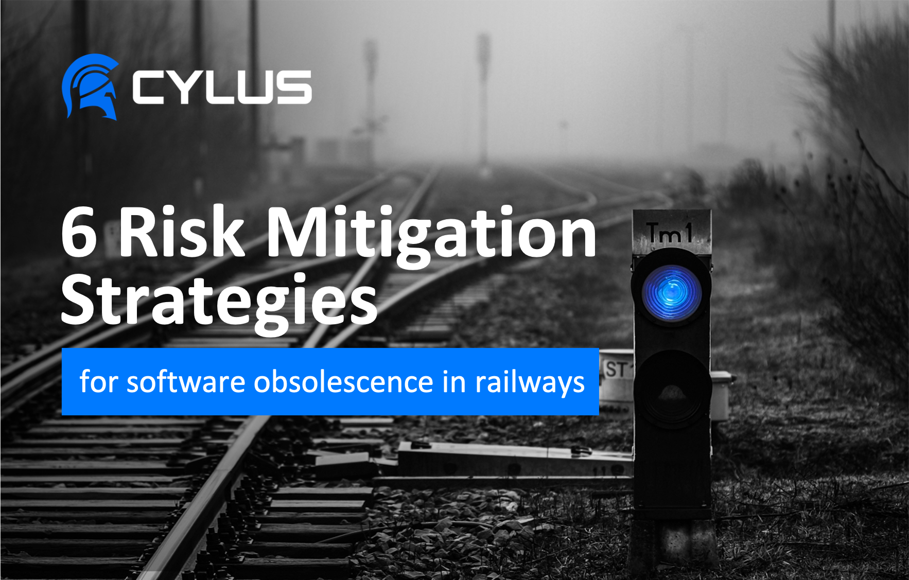 6 cyber risk mitigation strategies for software obsolescence in railways