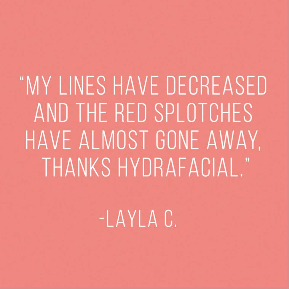 Hydrafacial testimonial for reducing red splotches and lines