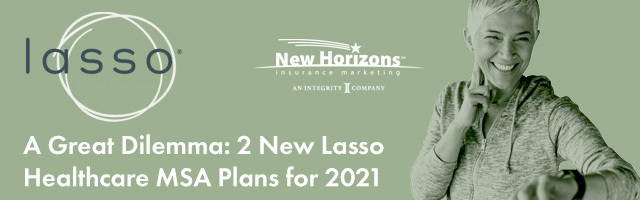 Webinar: A Great Dilemma: 2 New Lasso Healthcare MSA Plans for 2021