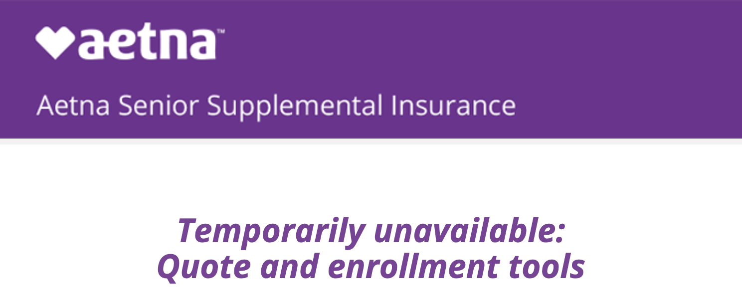 Aetna Quote and Enrollment Tools Temporarily Unavailable