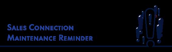 Americo Sales Connection Maintenance Reminder