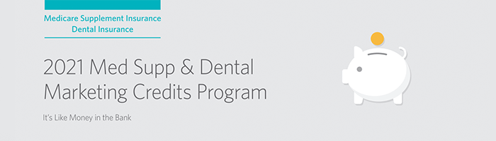 Mutual of Omaha 2021 Med Supp & Dental Marketing Credits Program