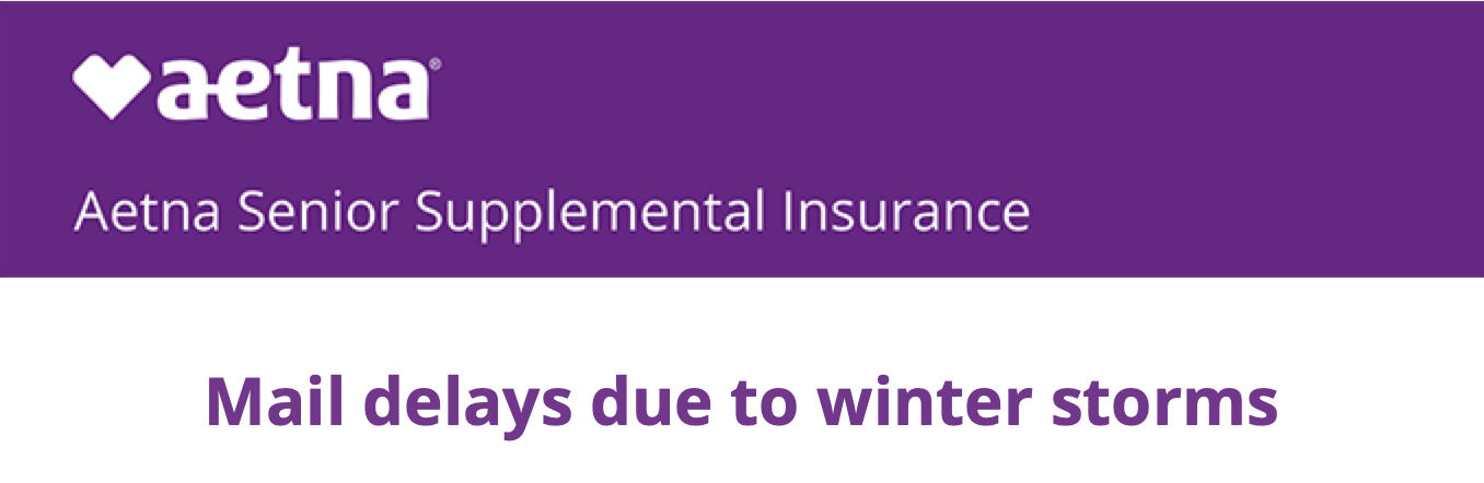 Aetna Mail Delays Due to Winter Storms