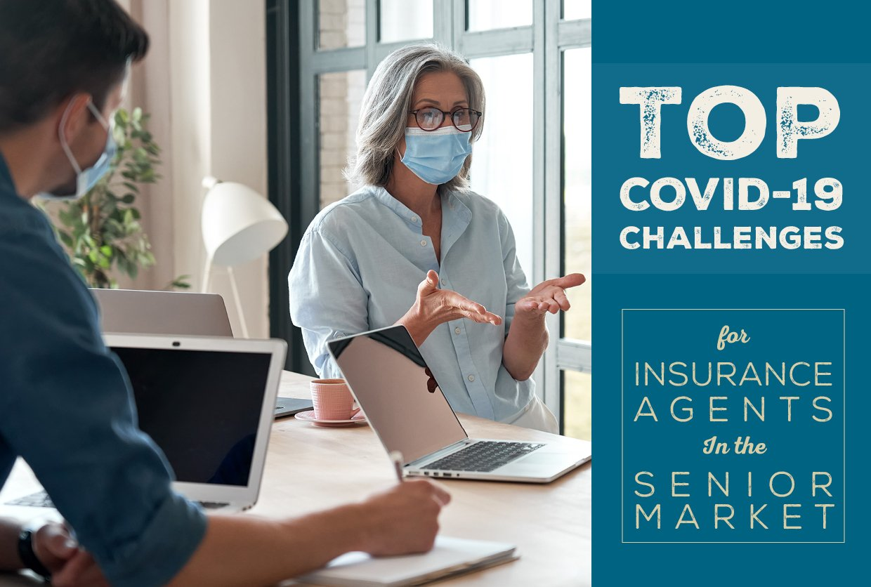 Top COVID-19 Challenges for Insurance Agents In the Senior Market