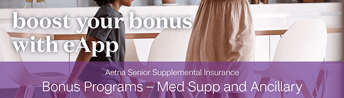 Aetna & Accendo Bonus Program – Med Supp and Ancillary