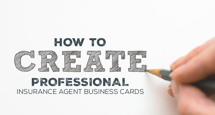 How to Create Professional Insurance Agent Business Cards