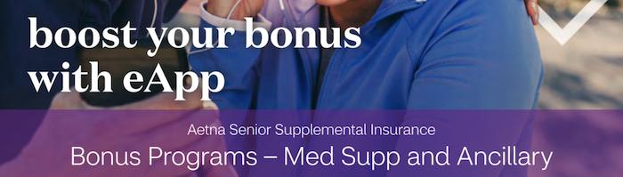 Aetna & Accendo Bonus Program – Med Supp and Ancillary