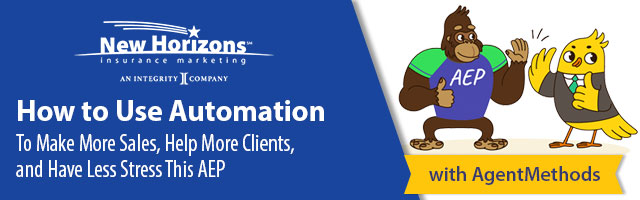 How to Use Automation To Make More Sales, Help More Clients, and Have Less Stress This AEP