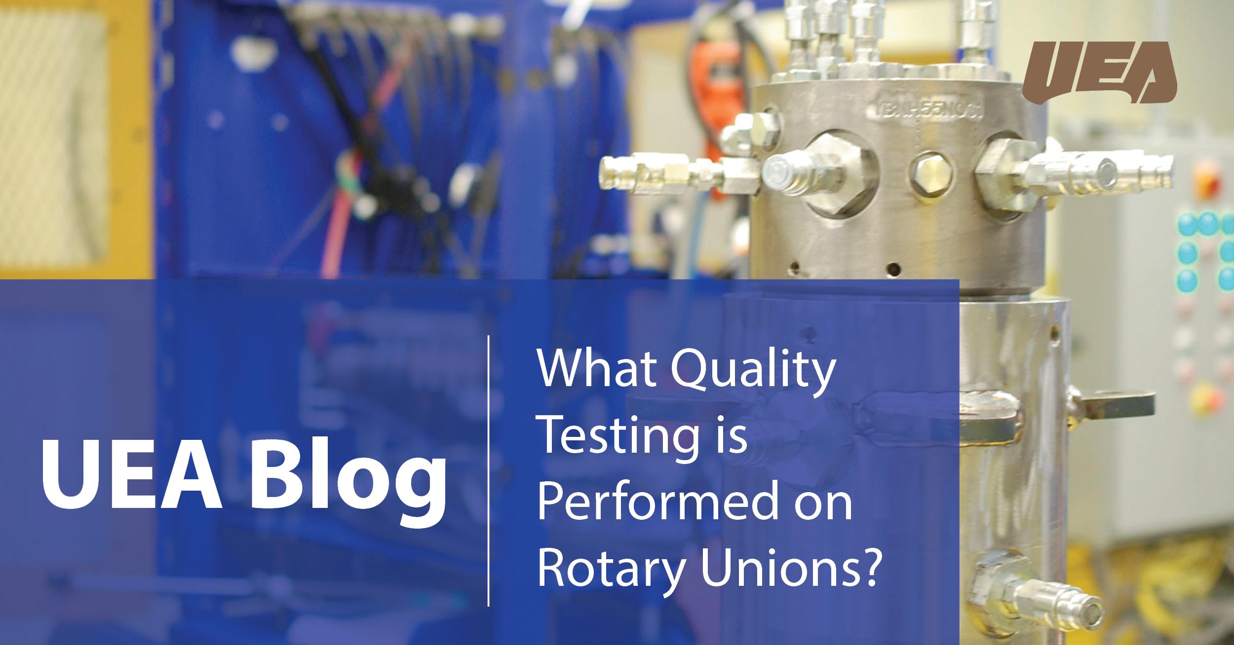 Rotary Union Quality Testing