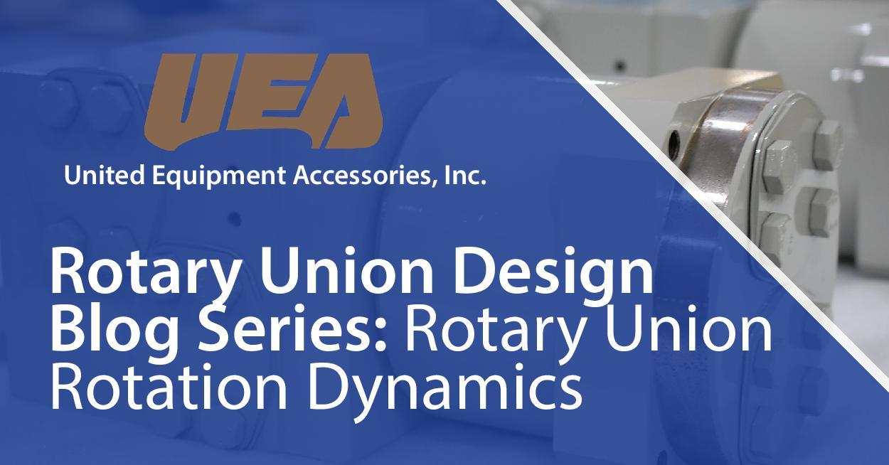 Rotary union design rotation dynamics