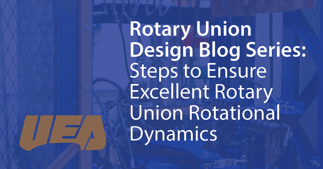 Steps to Ensure Excellent Rotary Union Rotational Dynamics