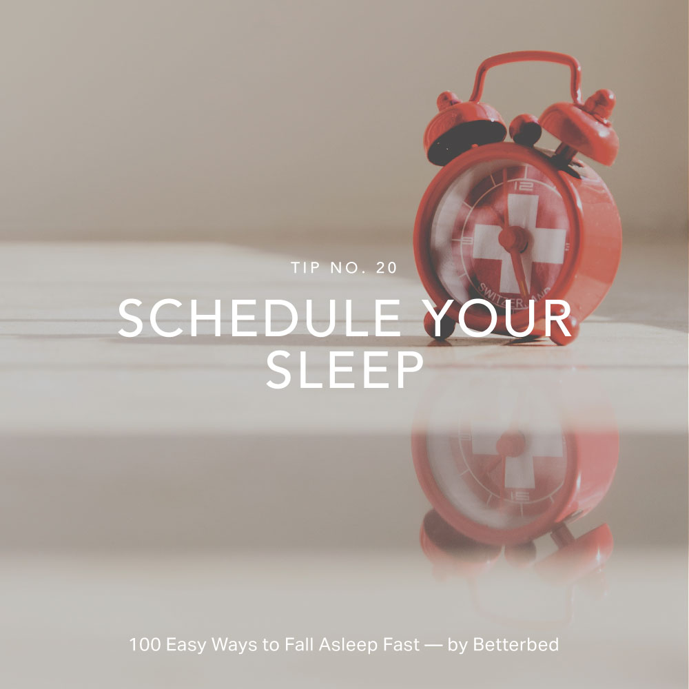 Schedule your sleep — by Betterbed