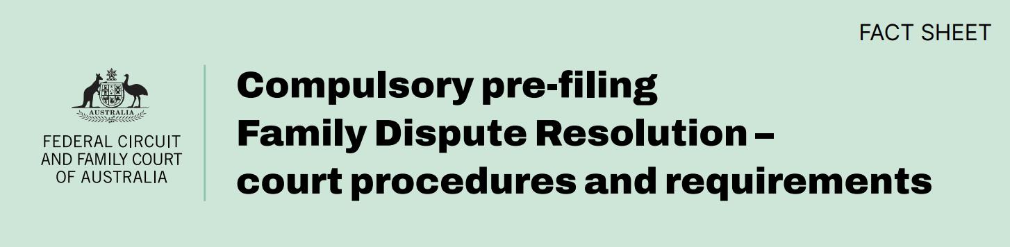 Compulsory pre-filing Family Dispute Resolution
