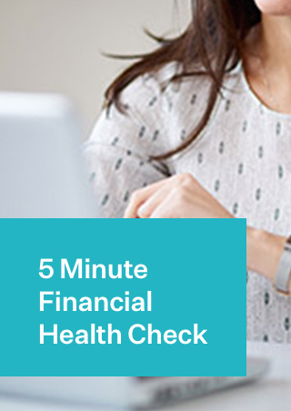 5 Minute Personal Financial Health Check - Here Business & Wealth