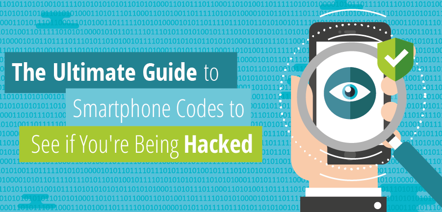 The Ultimate Guide to Smartphone Codes to See if You're
