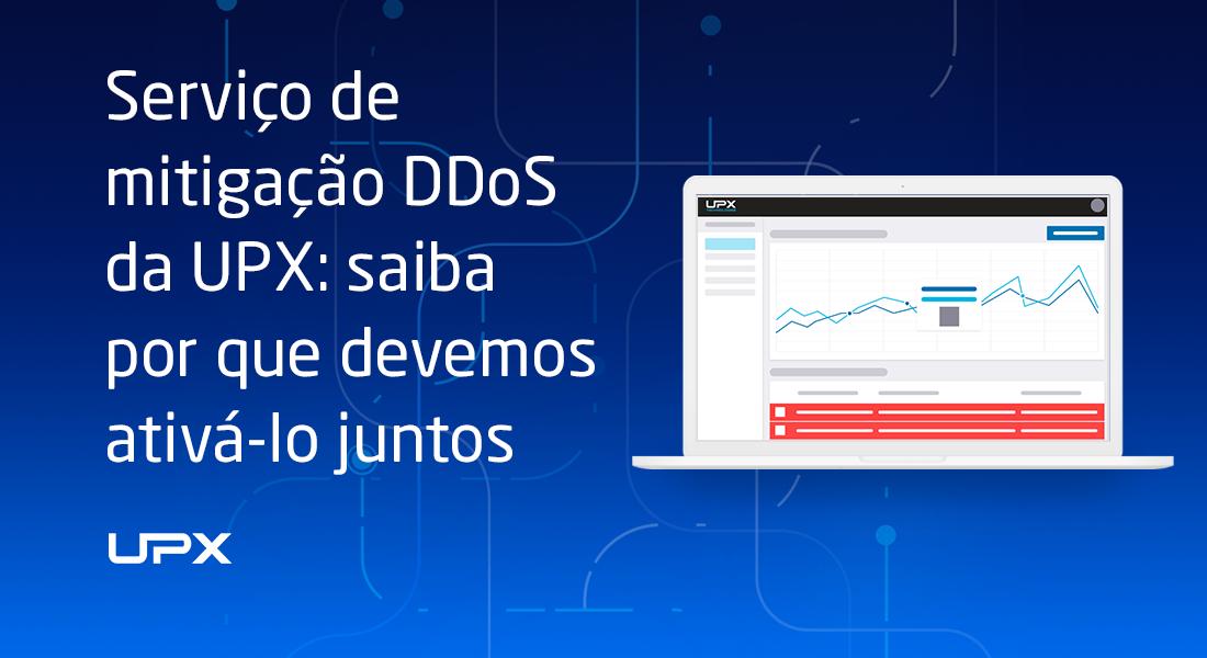 Mitigação DDoS da UPX: por que devemos ativá-lo juntos?