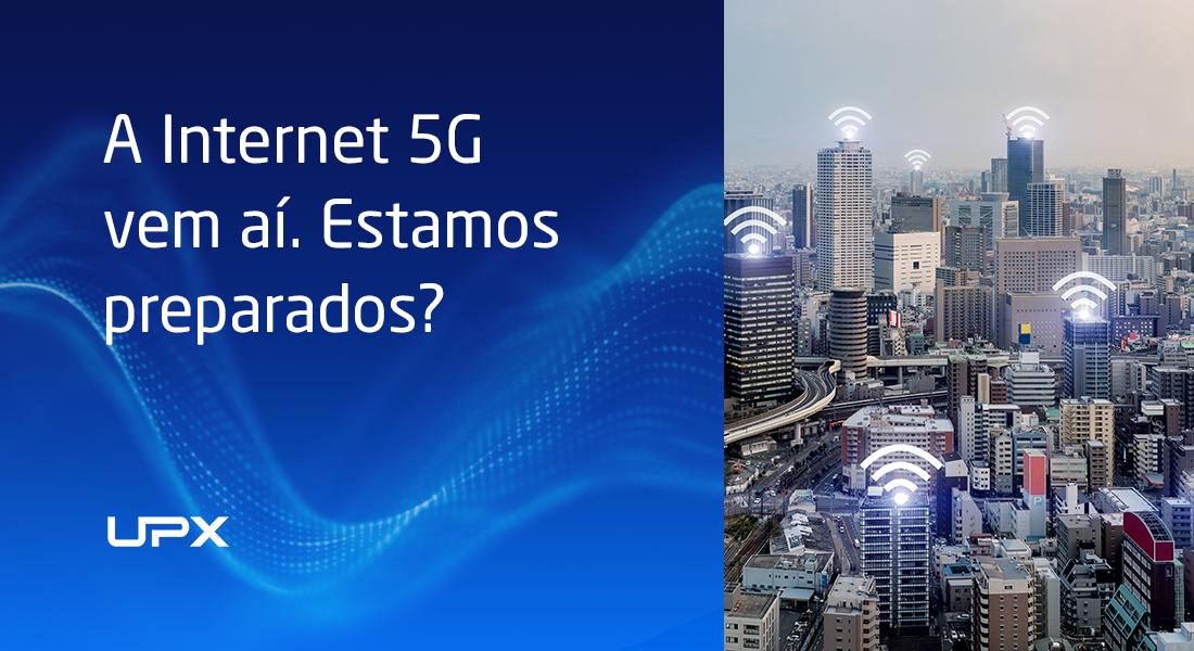 A Internet 5G vem aí. Estamos preparados?