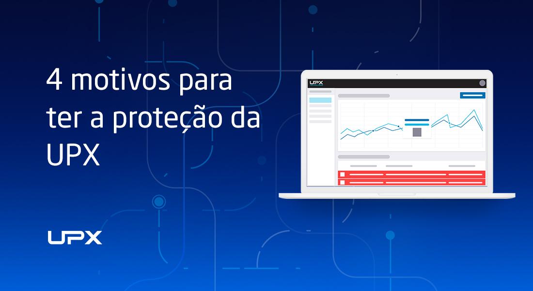 4 motivos para ter a proteção da UPX contra DDoS