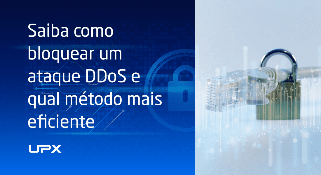Saiba como bloquear um ataque DDoS e qual método mais eficiente