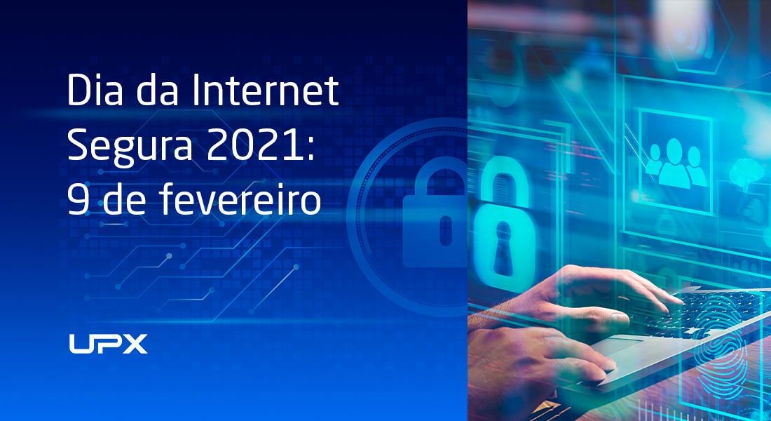 Dia da Internet Segura 2021: 9 de fevereiro