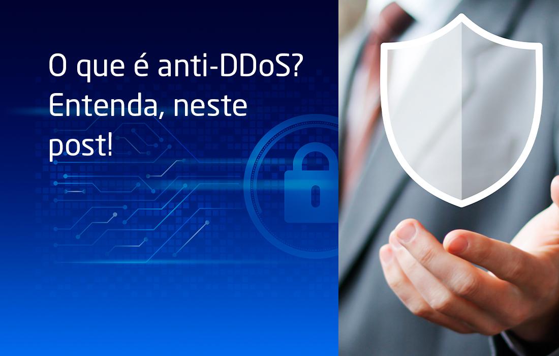 O que é anti-DDoS? Entenda, neste post!