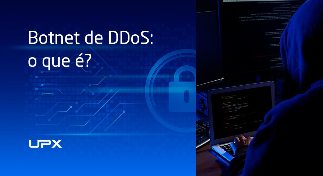 Botnet de DDoS: o que é?
