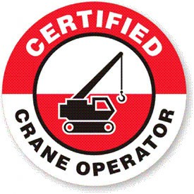 "A crane safety decal that reads ""Certified Crane Operator"""