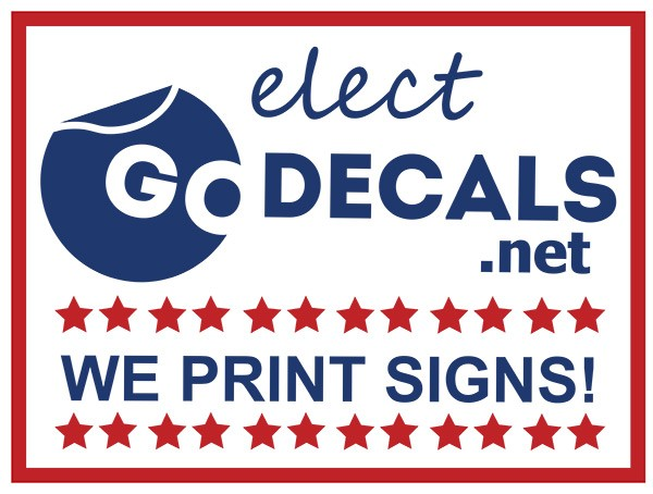 "Faux political sign that reads ""Elect GoDedcals. We print signs!"""