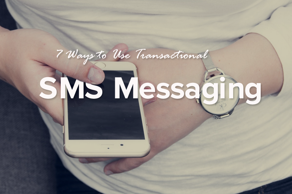 Transactional SMS messages can improve customer