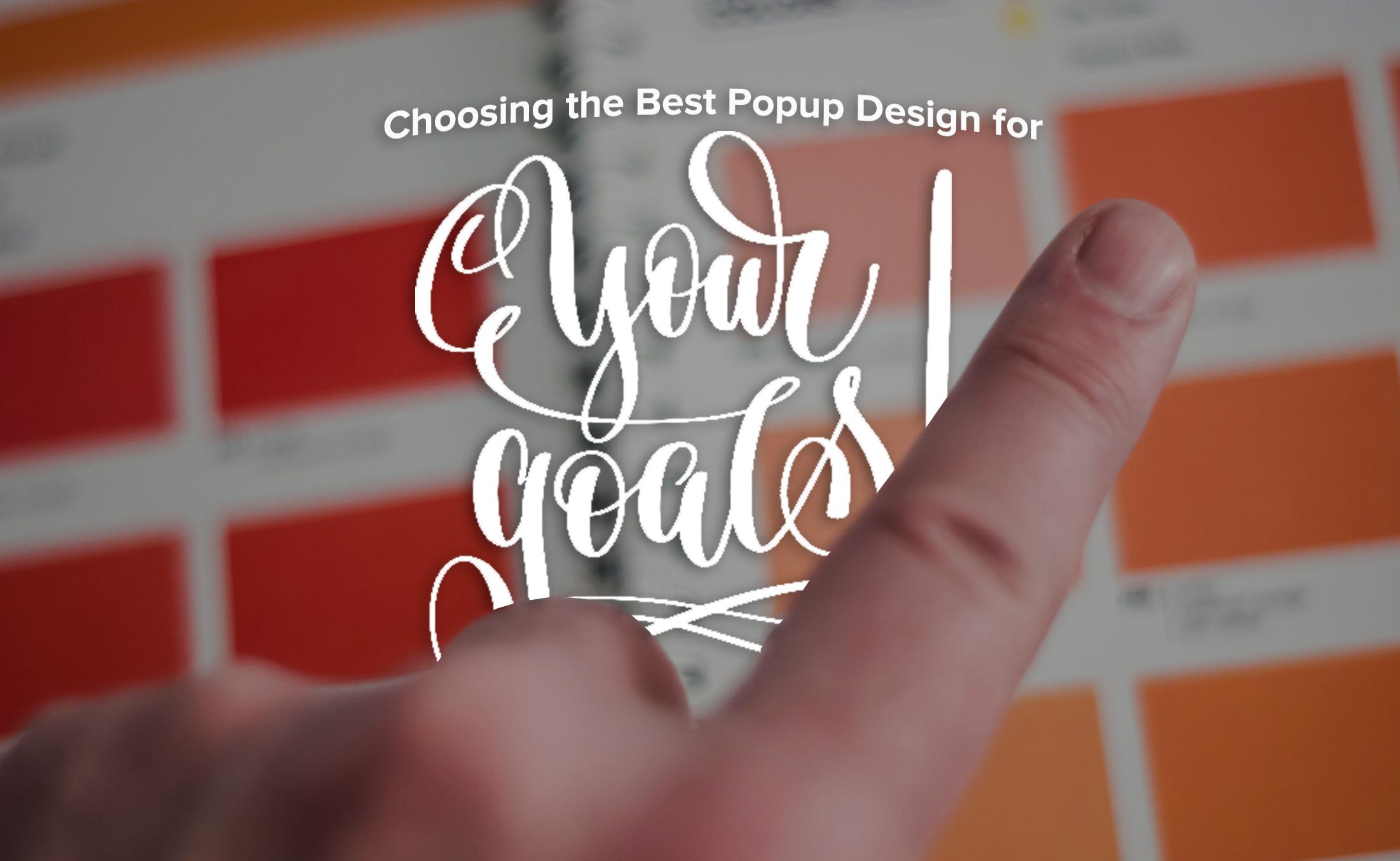 choosing-the-best-popup-design-for-your-goals