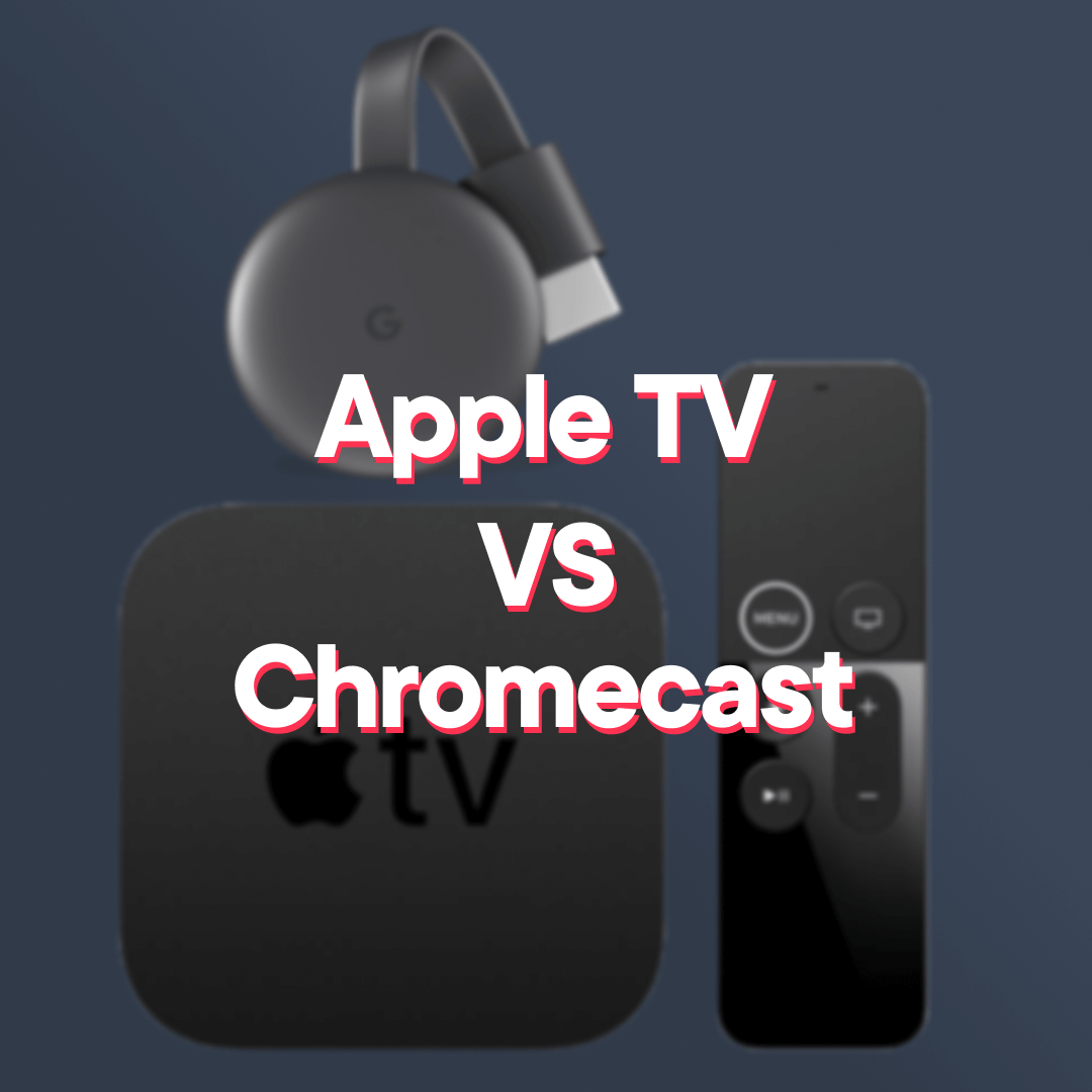 Appel TV vs Chromecast