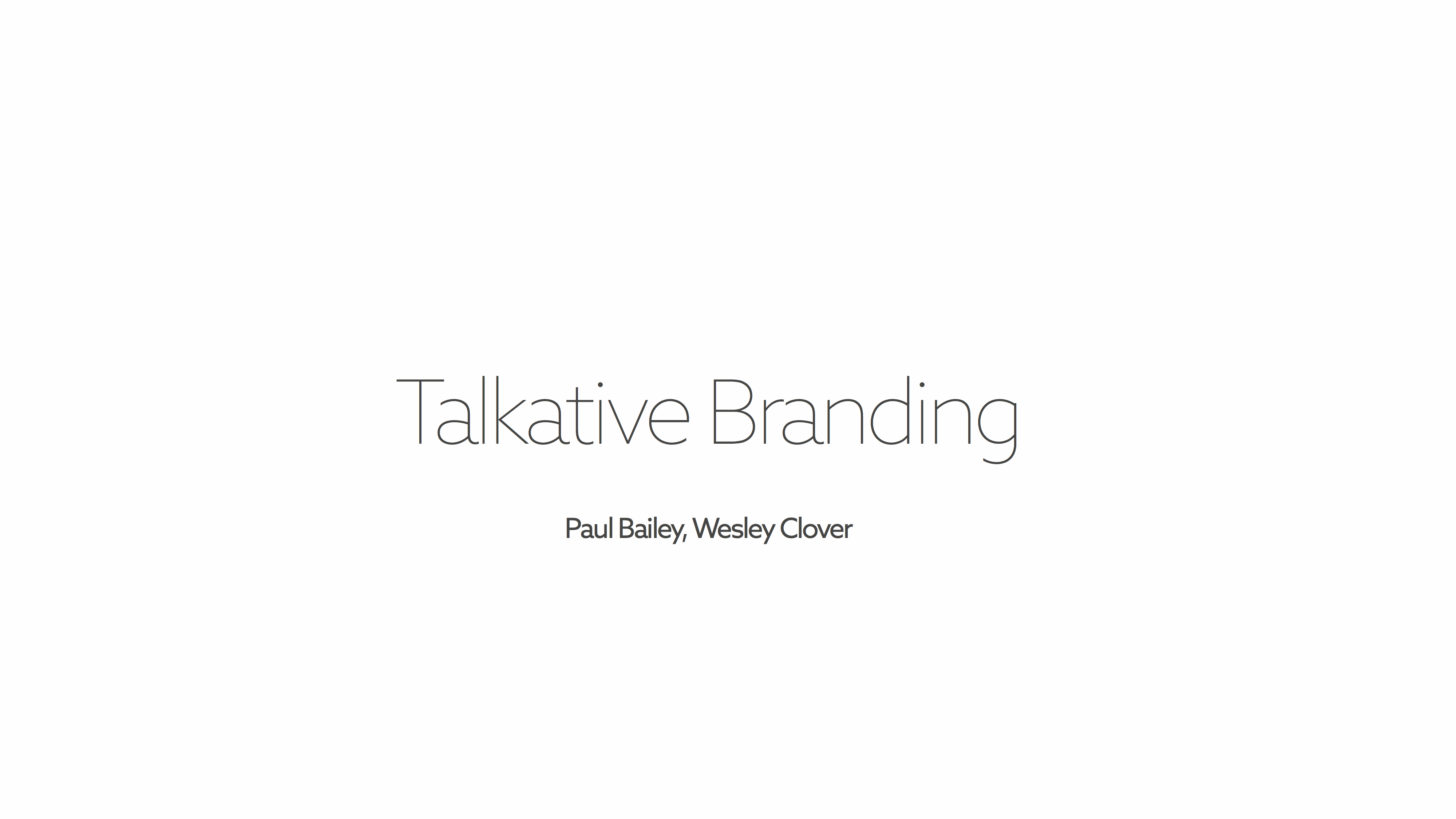 Talkative branding