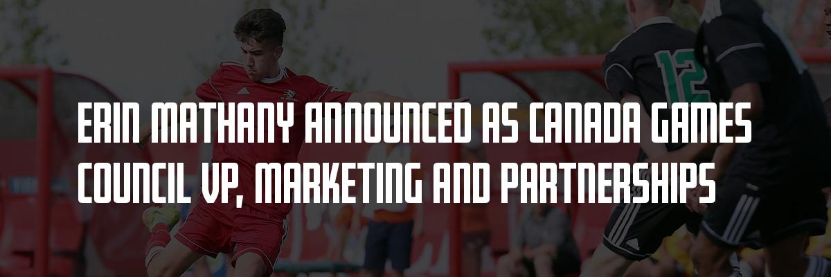 Erin Mathany Announced as Canada Games Council Vice President, Marketing and Partnerships
