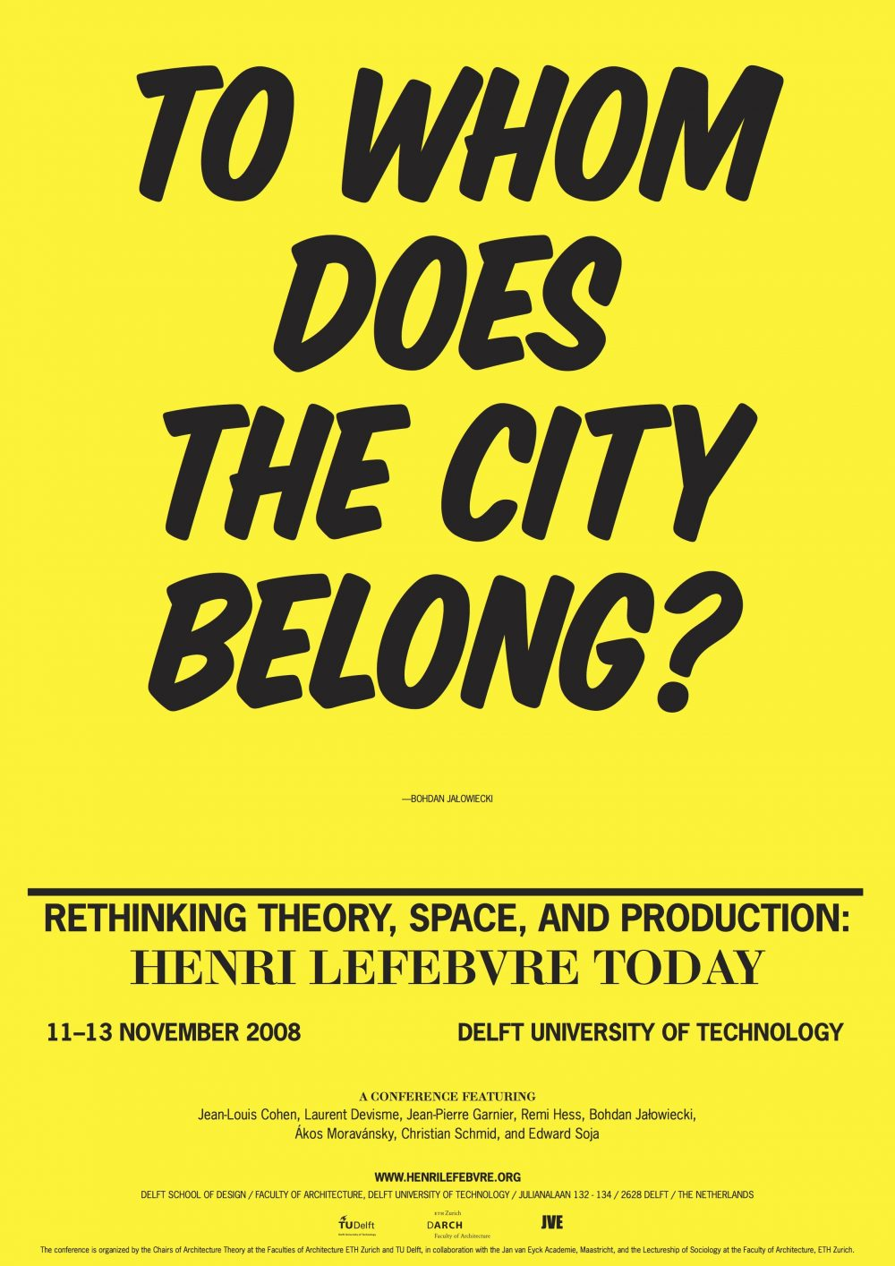 "Poster of the conference ""Rethinking Theory, Space and Production: Henri Lefebvre Today"" (Delft, November 11-13, 2008). Design by Jayme Yen."
