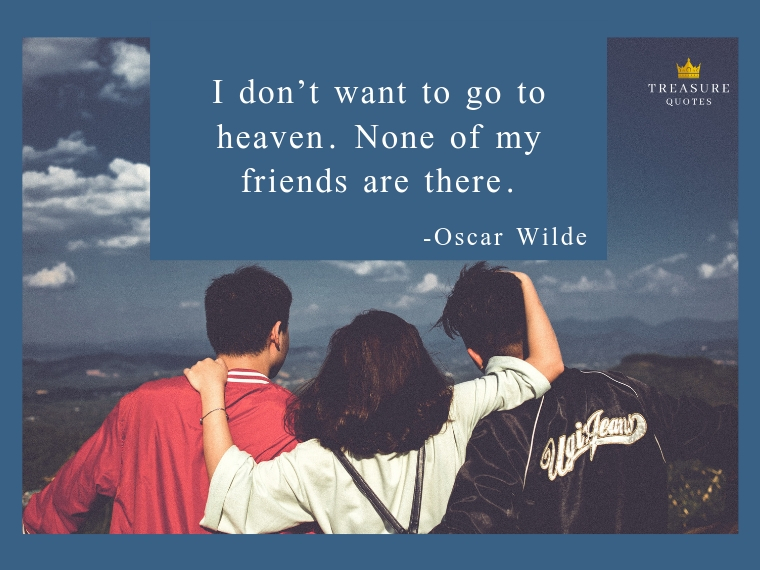 I don't want to go to heaven. None of my frien