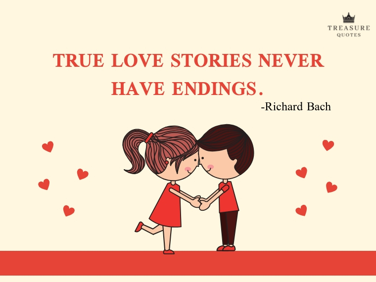 """True love stories never have endings."""