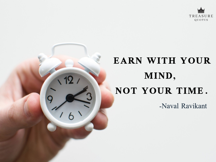 """Earn with your mind, not your time."""