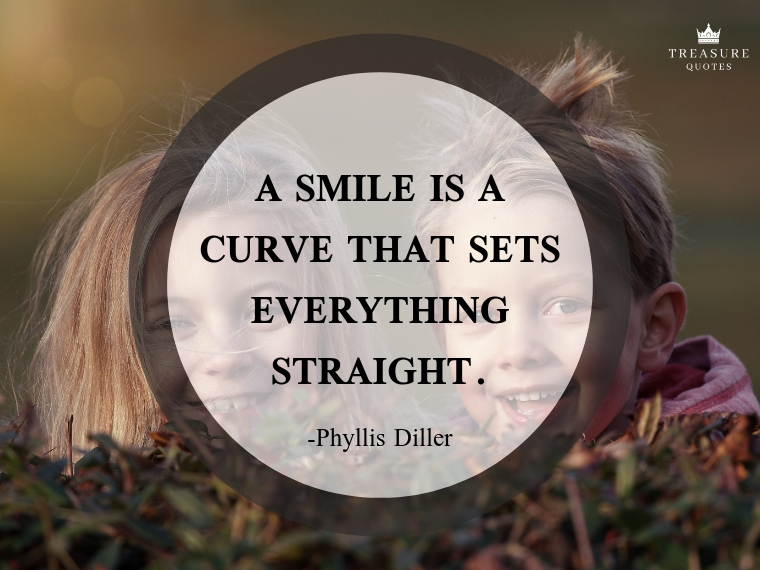A smile is a curve that sets everything straig