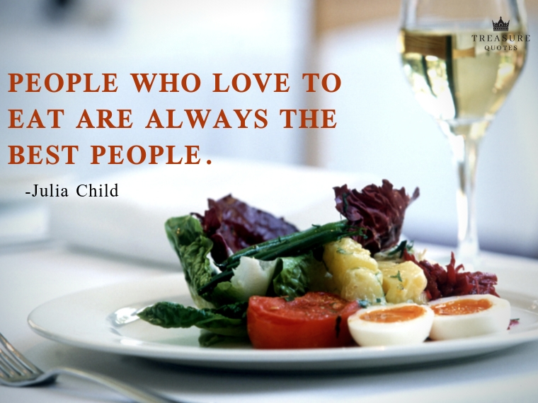 People who love to eat are always the best peo