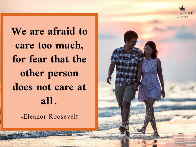 We are afraid to care too much, for fear that