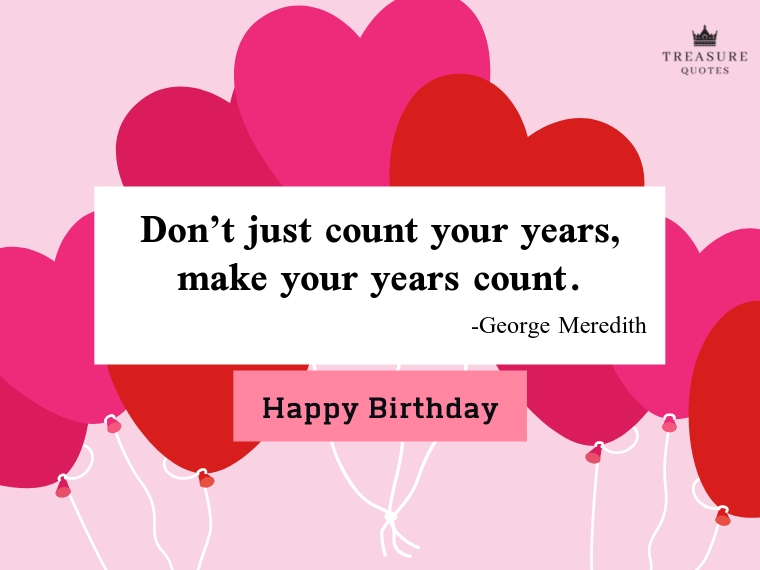 Don't just count your years, make your years c
